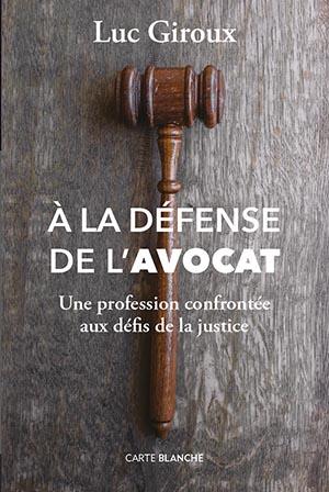 À la défense de l'avocat de Me Luc Giroux