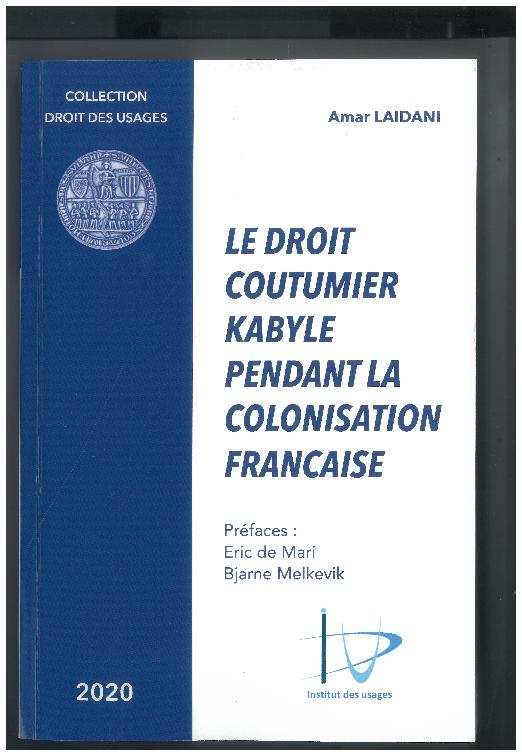 Parution de l'Ouvrage d'Amar Laidani, intitulé « Le droit coutumier kabyle pendant la colonisation française ».
